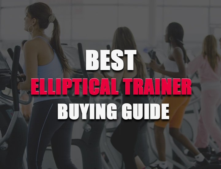 best elliptical trainer buying guide