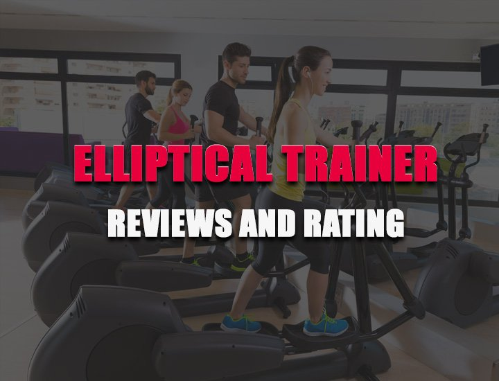 elliptical trainer reviews rating